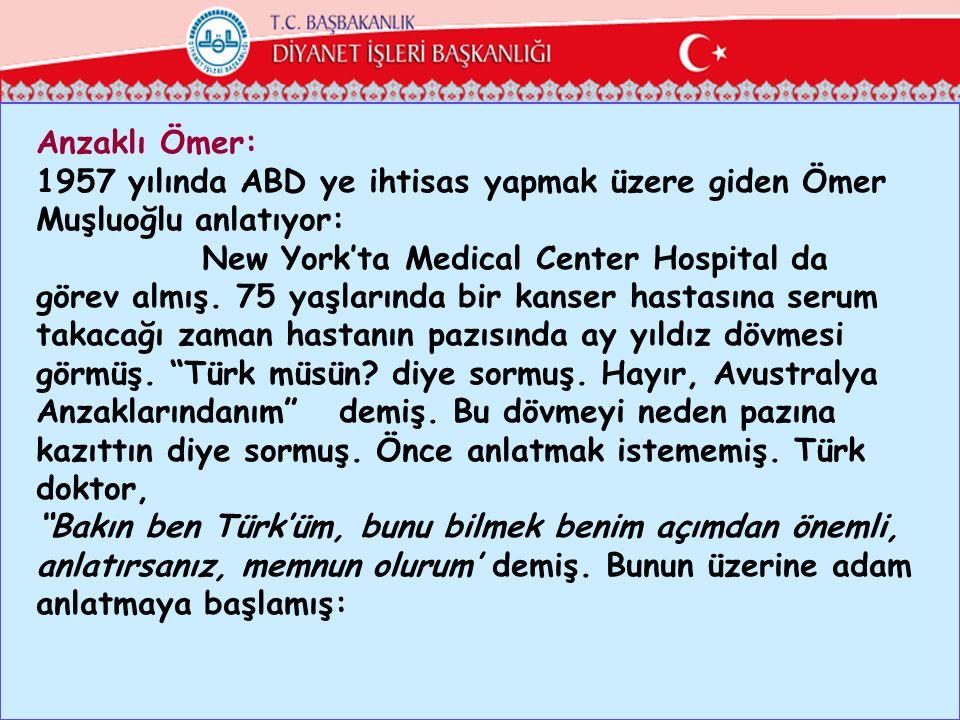 Anzaklı Ömer: 1957 yılında ABD ye ihtisas yapmak üzere giden Ömer Muşluoğlu anlatıyor: New York'ta Medical Center Hospital da görev almış.