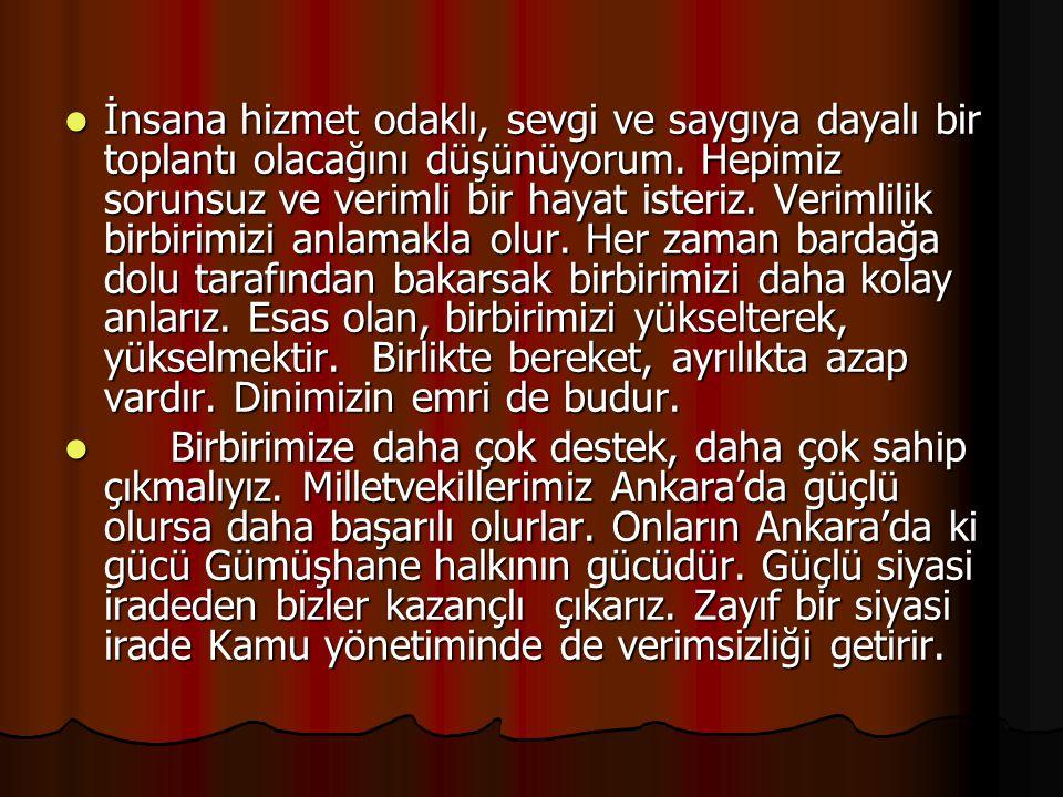  1- İŞSİZLİK : Türkiye genelin olduğu gibi, Gümüşhane'nin de önemli sorunu bana göre işsizliktir.