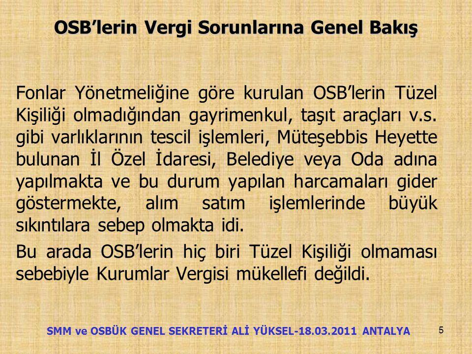 OSB'lerin Vergi Sorunlarına Genel Bakış OSB'ler, 31.01.1982 tarihine kadar yasal mevzuattan yoksun,Müteşebbis Teşekkülü oluşturan kurumların vesayeti