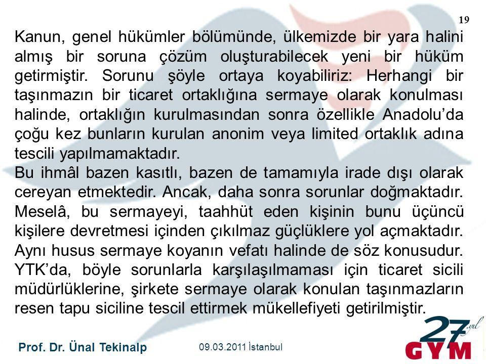 Prof. Dr. Ünal Tekinalp 09.03.2011 İstanbul 19 Kanun, genel hükümler bölümünde, ülkemizde bir yara halini almış bir soruna çözüm oluşturabilecek yeni