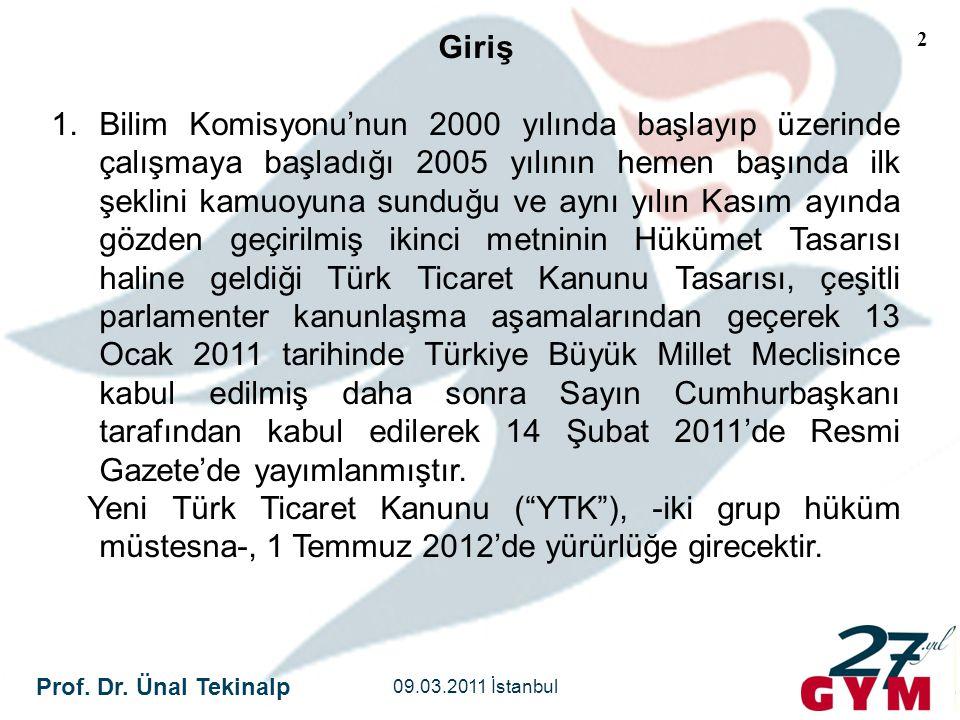 Prof. Dr. Ünal Tekinalp 09.03.2011 İstanbul 2 Giriş 1.Bilim Komisyonu'nun 2000 yılında başlayıp üzerinde çalışmaya başladığı 2005 yılının hemen başınd