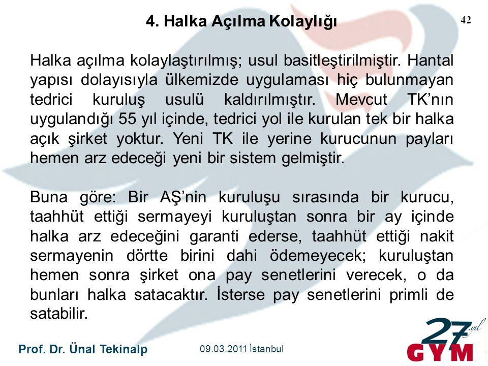 Prof. Dr. Ünal Tekinalp 09.03.2011 İstanbul 42 4. Halka Açılma Kolaylığı Halka açılma kolaylaştırılmış; usul basitleştirilmiştir. Hantal yapısı dolayı