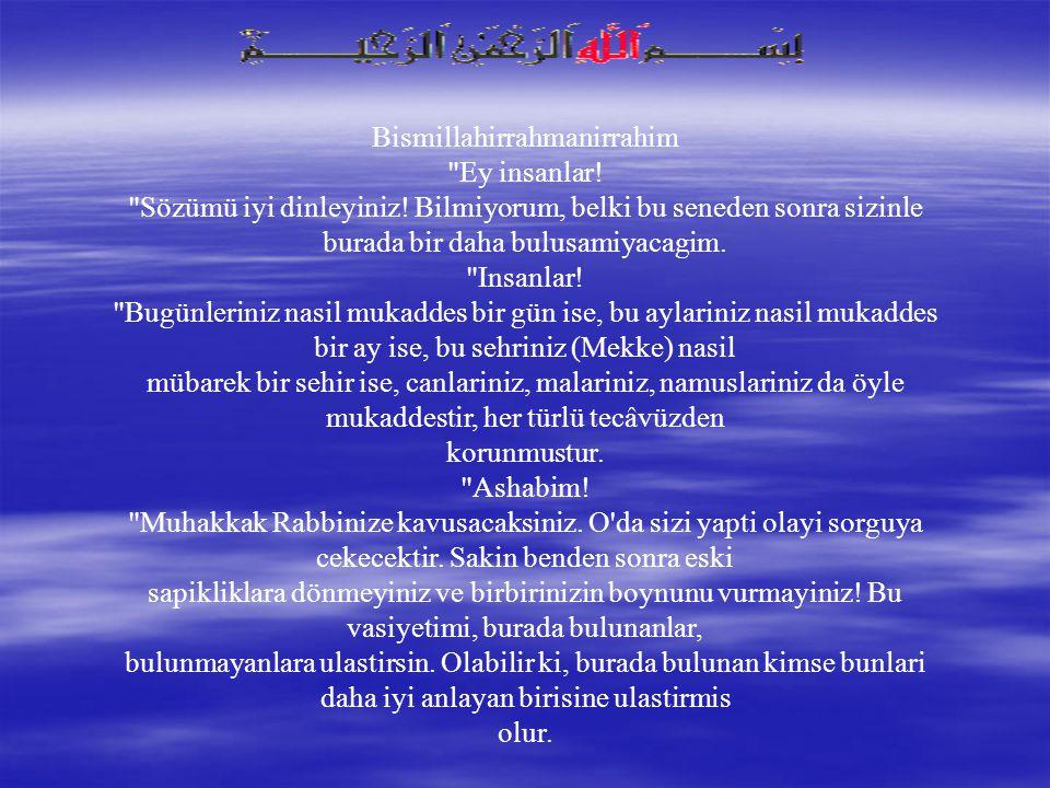 Bismillahirrahmanirrahim Ey insanlar. Sözümü iyi dinleyiniz.