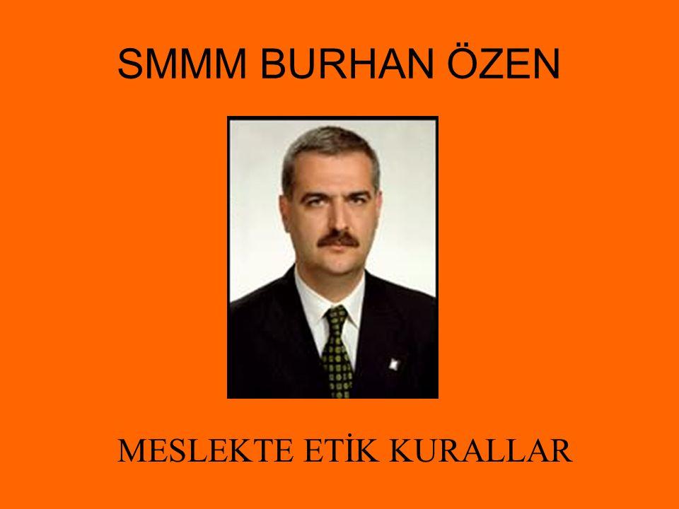 SMMM BURHAN ÖZEN MESLEKTE ETİK KURALLAR