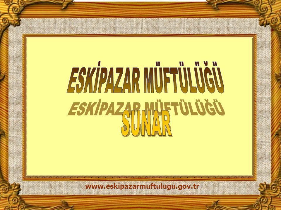 18.03.2012/Pazar ESKİPAZAR www.eskipazarmuftulugu.gov.tr