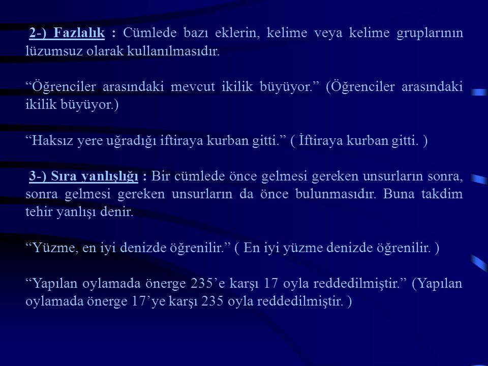 2001 - 2002 YILI ÖSS SORULARI 1.Aşağıdaki cümlelerin hangisinde bir anlatım bozukluğu vardır.