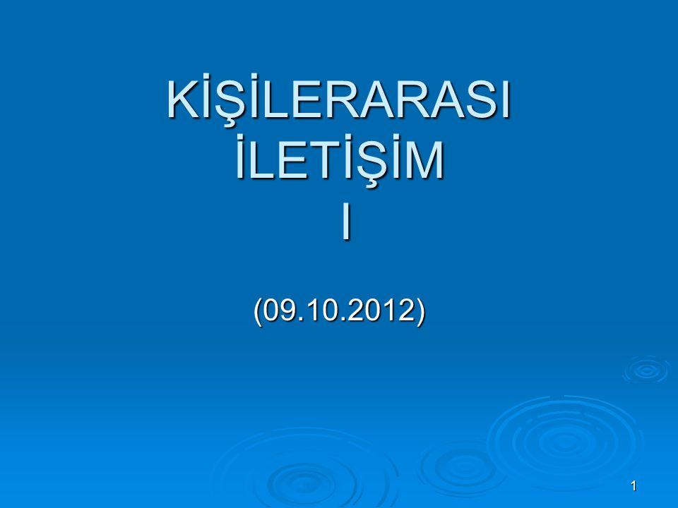 KİŞİLERARASI İLETİŞİM I (09.10.2012) 1