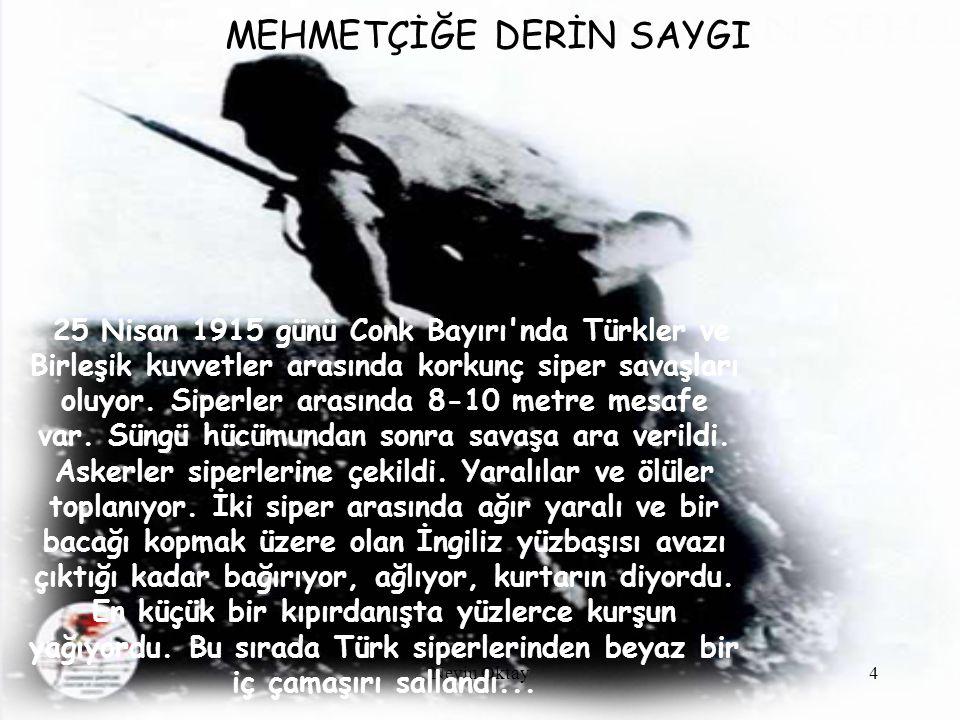 Nevin Oktay5...Arkasından aslan yapılı bir Türk askeri silahsız olarak siperden çıktı.
