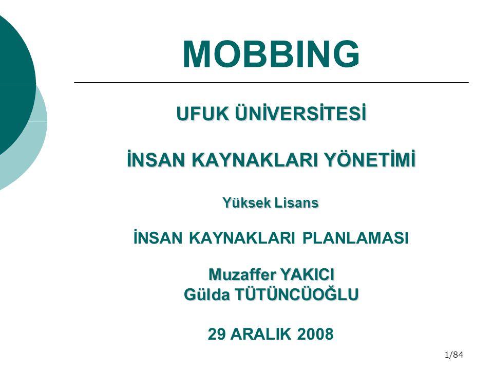 22/84 MOBBINGİ UYGULAYANLARIN KİŞİLİK ÖZELLİKLERİ  Mobbingci ayrıcalıklı ve vazgeçilmez olduğuna inanır: Mobbingciler, örgüt hiyerarşisinde kendilerinin güç uygulama ayrıcalığına sahip olduklarını düşünürler.