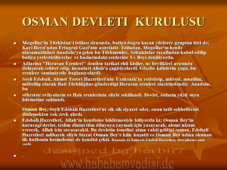 OSMAN DEVLETI KURULUSU  Mogollar'in Türkistan'i istilası sirasında, batiya dogru kacan yüzlerce gruptan biri de; Kayi Boyu'ndan Ertugrul Gazi'nin aşi