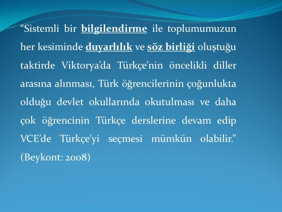 """""""Sistemli bir bilgilendirme ile toplumumuzun her kesiminde duyarlılık ve söz birliği oluştuğu taktirde Viktorya'da Türkçe'nin öncelikli diller arasına"""