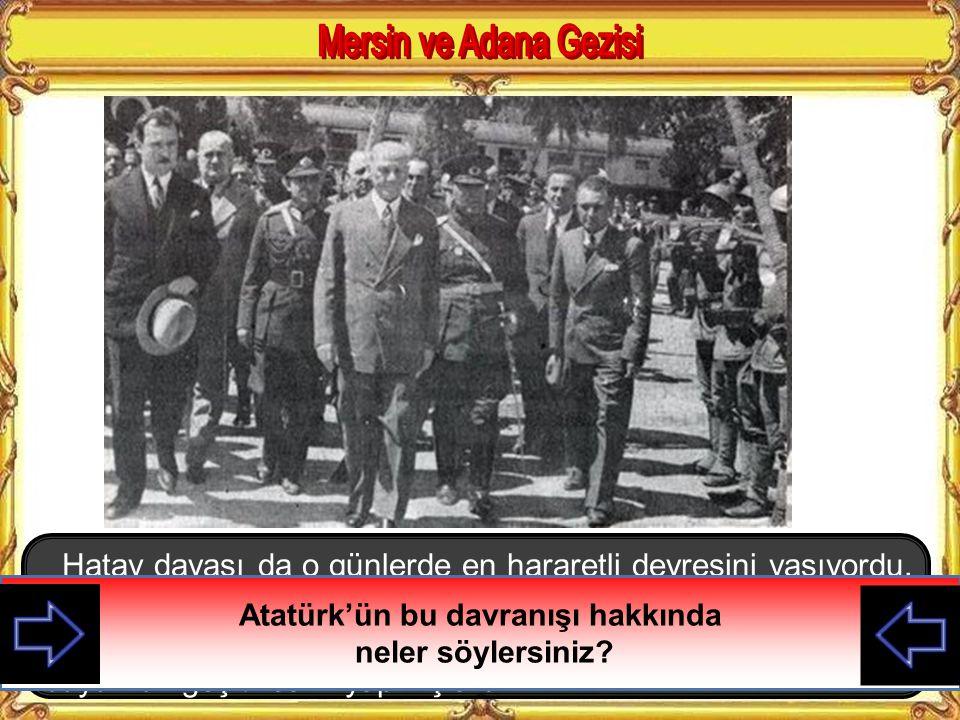 1933'teki 10. Yıl Nutkunu büyük bir coşku ve gururla söyleyen Atatürk 1937'ye geldiğimizde Karaciğere bağlı Siroz'dan rahatsızlanmış ve zayıflamıştı