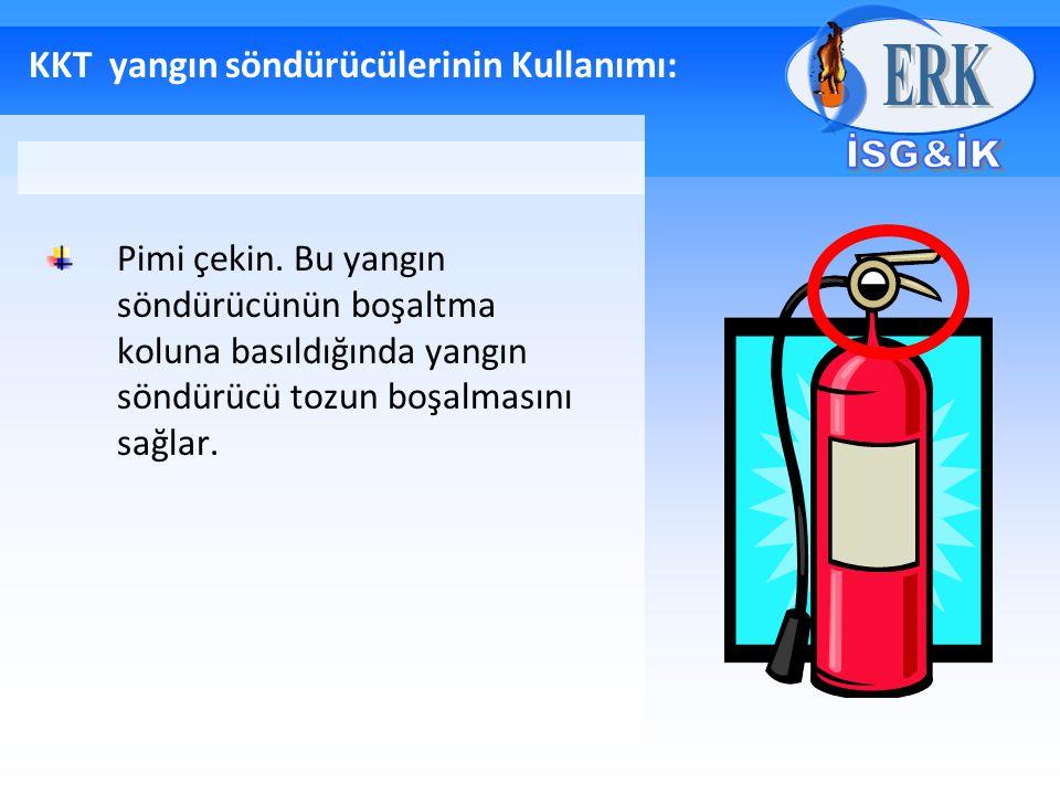 KKT yangın söndürücülerinin Kullanımı: Pimi çekin. Bu yangın söndürücünün boşaltma koluna basıldığında yangın söndürücü tozun boşalmasını sağlar.