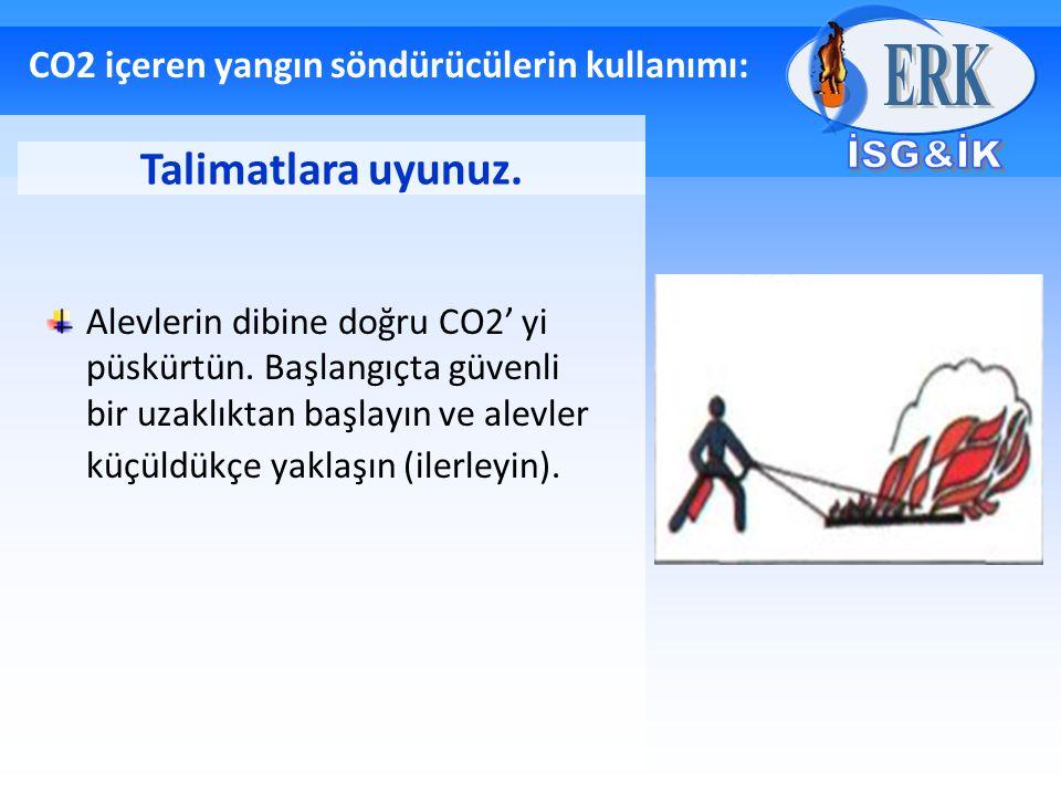 CO2 içeren yangın söndürücülerin kullanımı: Alevlerin dibine doğru CO2' yi püskürtün. Başlangıçta güvenli bir uzaklıktan başlayın ve alevler küçüldükç