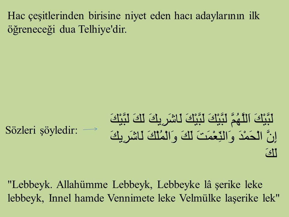 Hac çeşitlerinden birisine niyet eden hacı adaylarının ilk öğreneceği dua Telhiye'dir. Sözleri şöyledir: