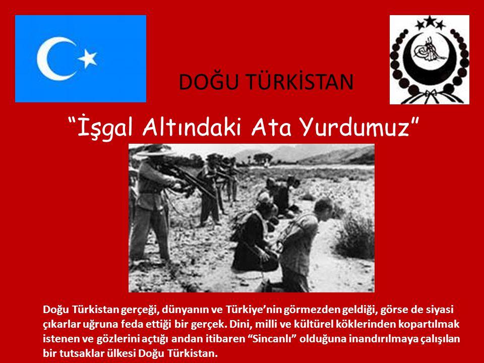 """""""İşgal Altındaki Ata Yurdumuz"""" DOĞU TÜRKİSTAN Doğu Türkistan gerçeği, dünyanın ve Türkiye'nin görmezden geldiği, görse de siyasi çıkarlar uğruna feda"""