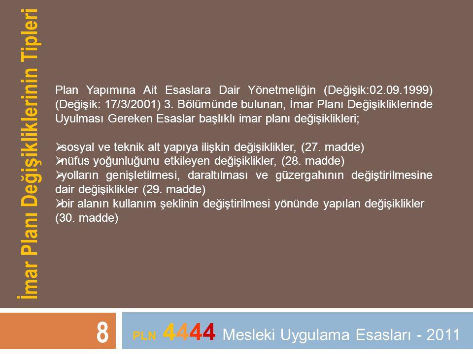 8 PLN 4444 Mesleki Uygulama Esasları - 2011 Plan Yapımına Ait Esaslara Dair Yönetmeliğin (Değişik:02.09.1999) (Değişik: 17/3/2001) 3. Bölümünde buluna