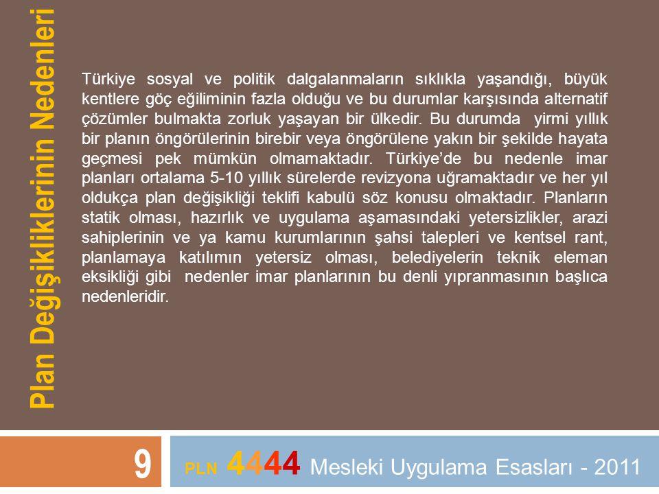 Plan Değişikliklerinin Nedenleri Türkiye sosyal ve politik dalgalanmaların sıklıkla yaşandığı, büyük kentlere göç eğiliminin fazla olduğu ve bu duruml