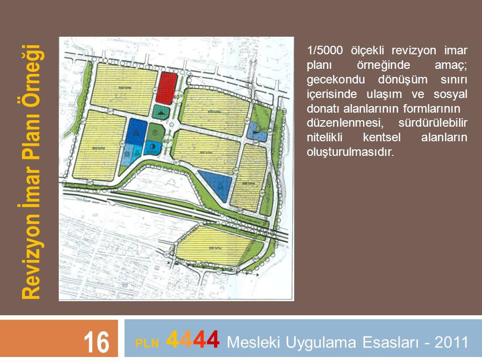1/5000 ölçekli revizyon imar planı örneğinde amaç; gecekondu dönüşüm sınırı içerisinde ulaşım ve sosyal donatı alanlarının formlarının düzenlenmesi, s