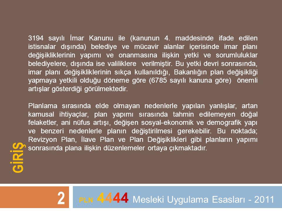 3 PLN 4444 Mesleki Uygulama Esasları - 2011 Kentsel ve çevresel alanlarda; uygulama aşamasına geçilmiş yürürlükte bir imar plânı bulunması, ancak bu plânın değişen koşullarda uygulamayı yönlendirmede yetersiz kaldığının belirlenmesi sonucunda, aksayan konularda ve topluca düzeltilmesinin gerekli görüldüğü durumlarda, yürürlükteki plânın temel ilke kararları değiştirilmeden bu plân üzerinde uygulamaya dönük ayrıntılarda getirilen gerekli bir dizi düzeltme ve yenileme yapılarak, yürürlükteki plânın yenilenmesi (revize edilmesi)dir.