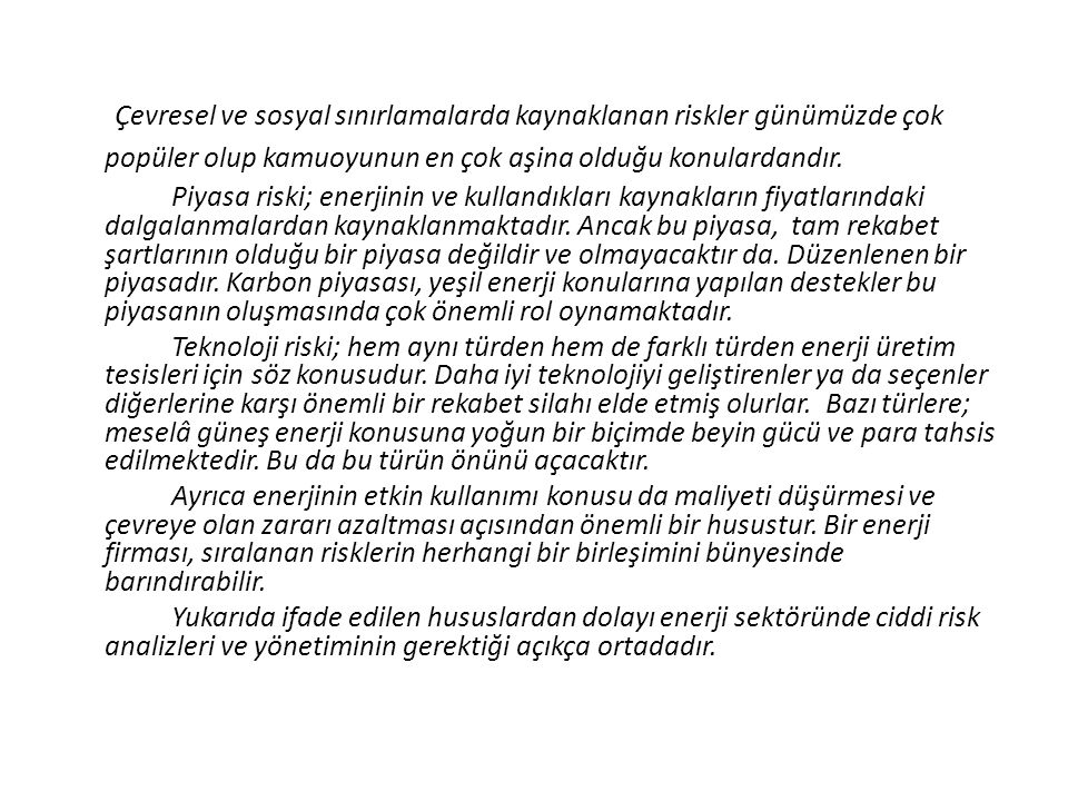 • Halen Türkiye'de Proje alım ve satımları için bir piyasa vardır.