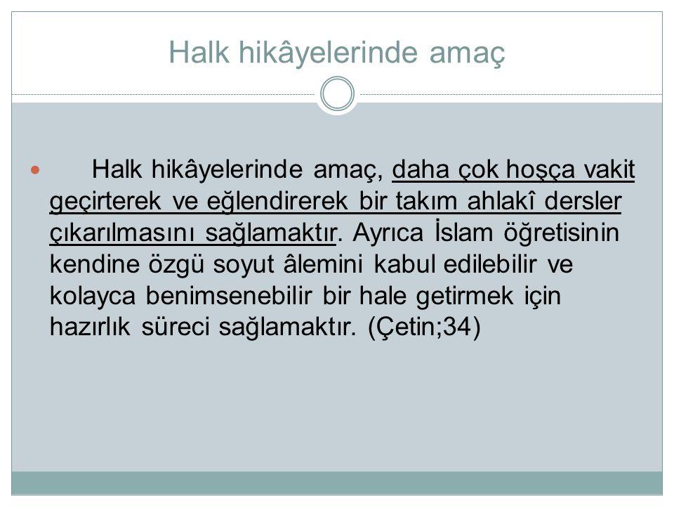Türk halk hikâyeciliği de, halk şiiri gibi çok zengin mahsullere sahip bulunmaktadır.