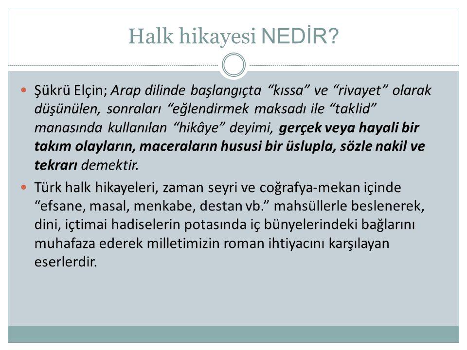 HALK HİKAYELERİNİ ANLATMA DÜZENİ  I. FASIL  II.DÖŞEME  III.HİKAYE METNİ