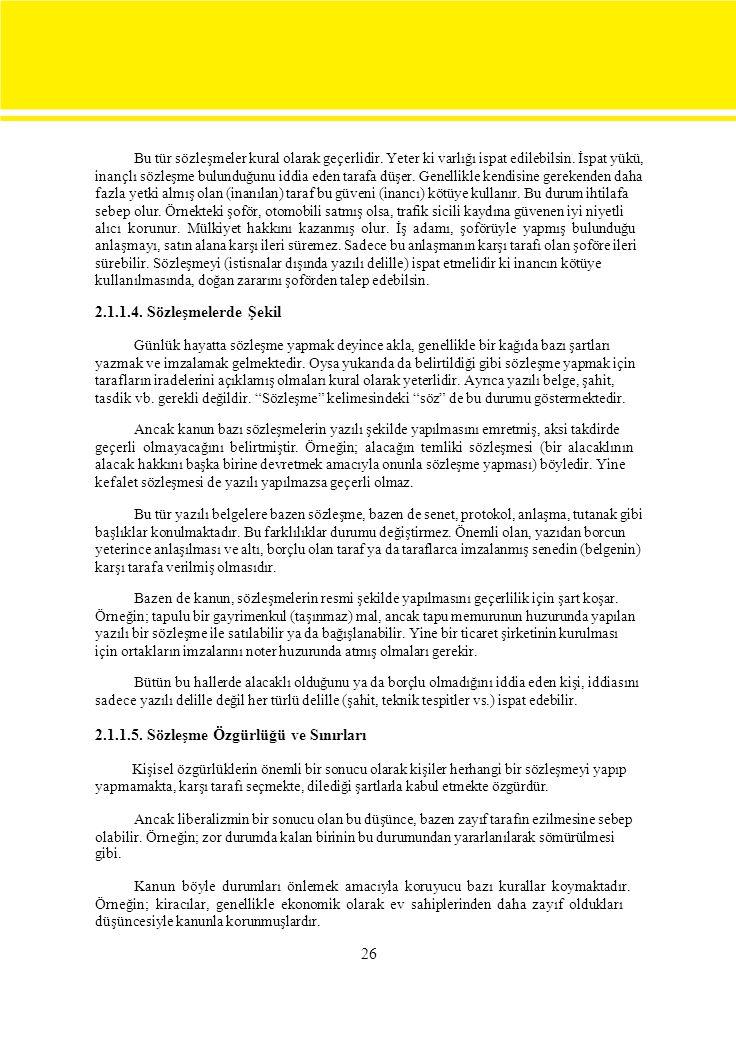 26 Bu tür sözleşmeler kural olarak geçerlidir.Yeter ki varlığı ispat edilebilsin.