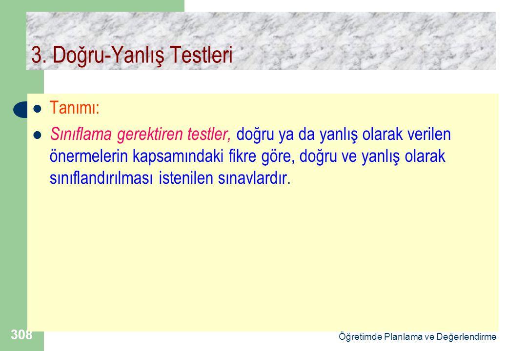 Doç.Dr.Selahattin Gelbal Öğretimde Planlama ve Değerlendirme 308 3.