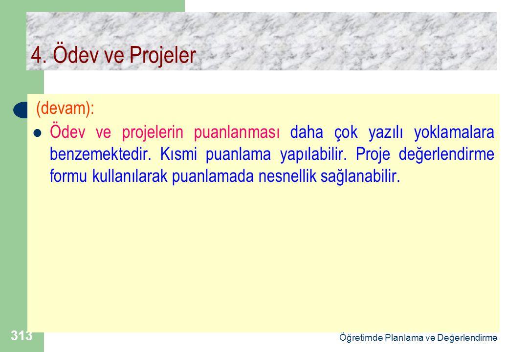 Doç.Dr.Selahattin Gelbal Öğretimde Planlama ve Değerlendirme 313 4.