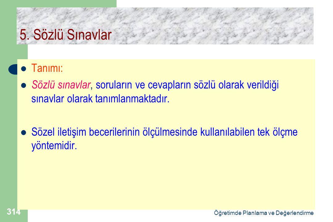 Doç.Dr.Selahattin Gelbal Öğretimde Planlama ve Değerlendirme 314 5.