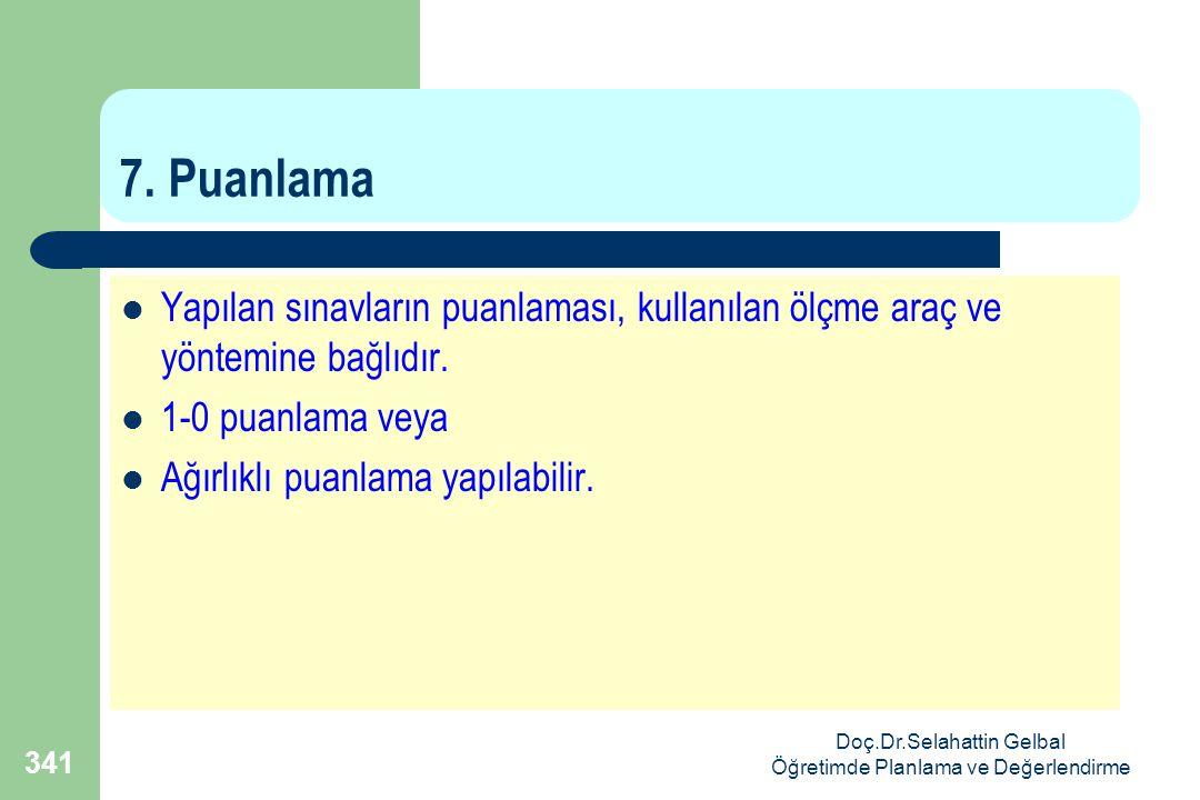 Doç.Dr.Selahattin Gelbal Öğretimde Planlama ve Değerlendirme 341 7.