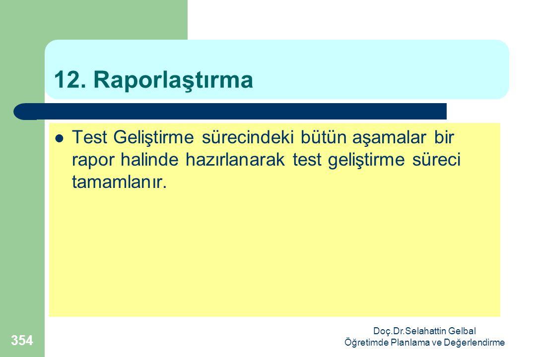 Doç.Dr.Selahattin Gelbal Öğretimde Planlama ve Değerlendirme 354 12.