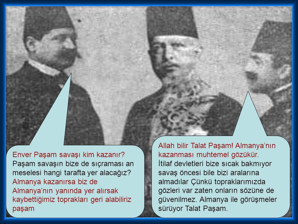 Osmanlı Devleti neden İtilaf Devletlerinin değil de İttifak Devletlerinin yanında savaşa girdi ki? Osmanlı tarafsız kalsın ve savaşa girmesin. Rusya i