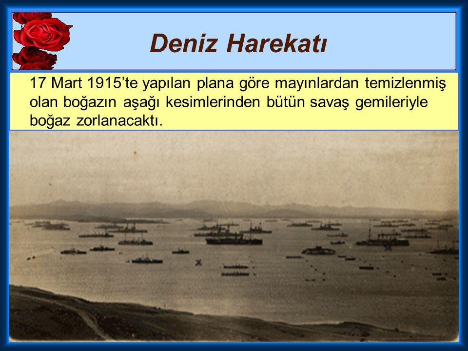 Deniz Harekatı Boğazlara yönelik ilk deniz hücumu 3 Kasım 1914'te iki İngiliz gemisinin Ertuğrul ve Seddülbahir, iki Fransız gemisinin de Kumkale ve O