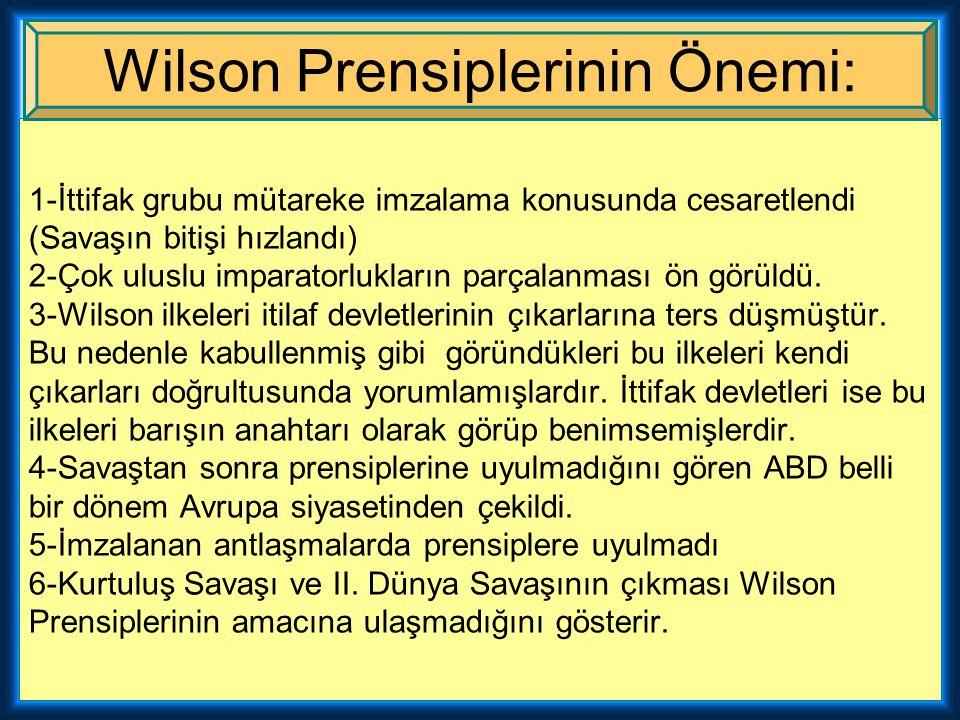 ABD Cumhurbaşkanı Woodrow Wilson I.Dünya Savaşı sonrasında yapılacak barışın esaslarını yayınladığı on dört ilke ile açıklamış, İtilaf devletleri de A