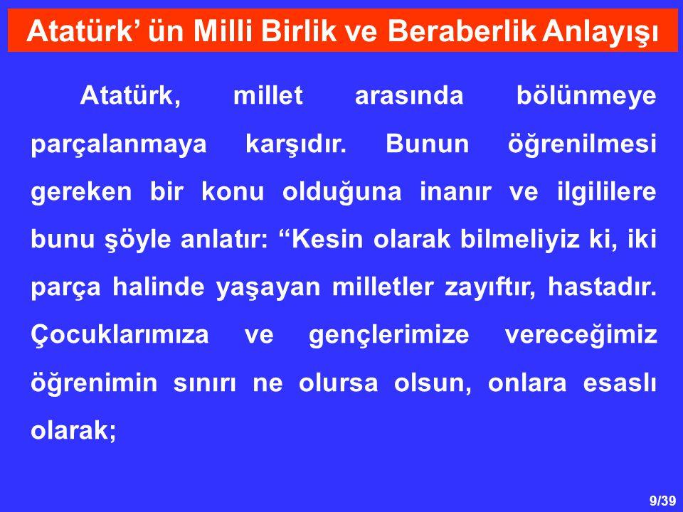 9/39 Atatürk, millet arasında bölünmeye parçalanmaya karşıdır.