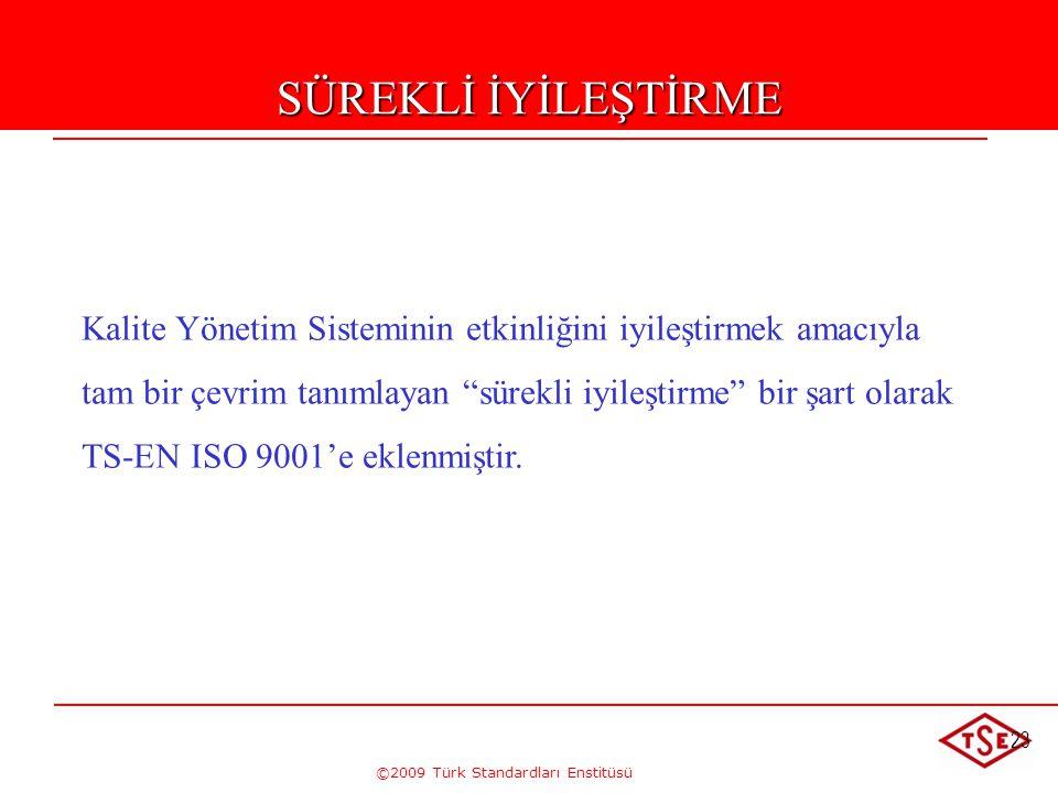 """©2009 Türk Standardları Enstitüsü 23 Kalite Yönetim Sisteminin etkinliğini iyileştirmek amacıyla tam bir çevrim tanımlayan """"sürekli iyileştirme"""" bir ş"""
