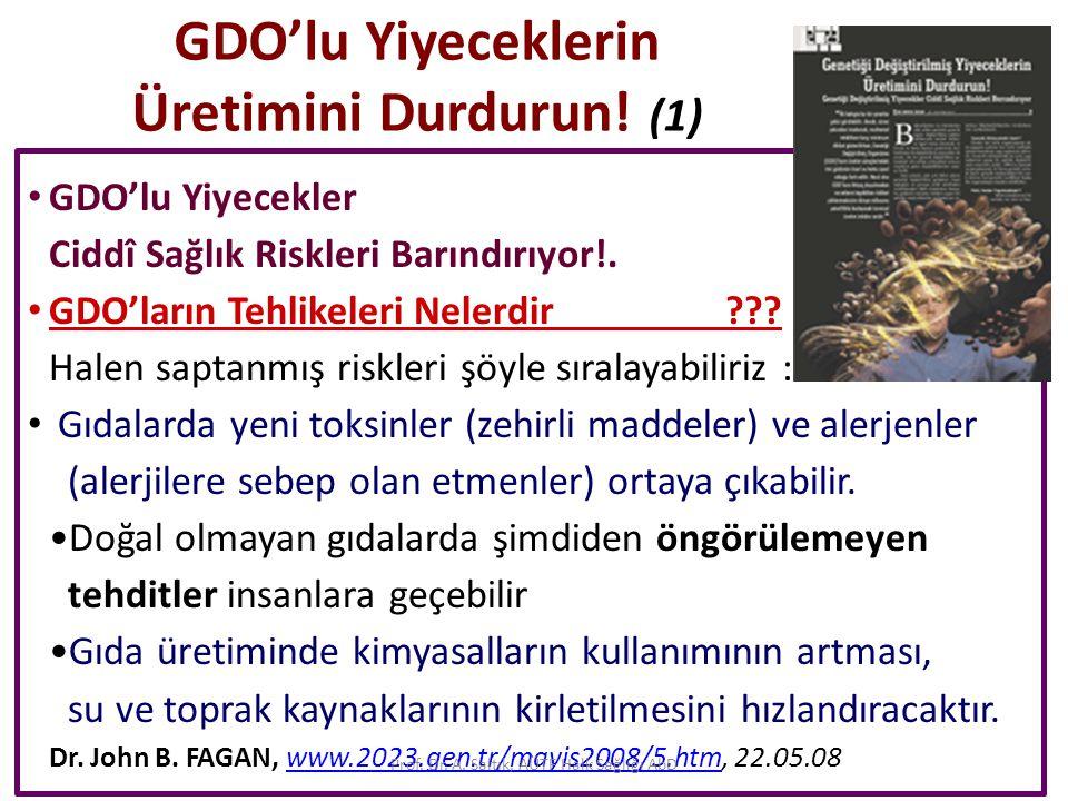 GDO'lu Yiyeceklerin Üretimini Durdurun! (1) • GDO'lu Yiyecekler Ciddî Sağlık Riskleri Barındırıyor!. • GDO'ların Tehlikeleri Nelerdir ??? Halen saptan