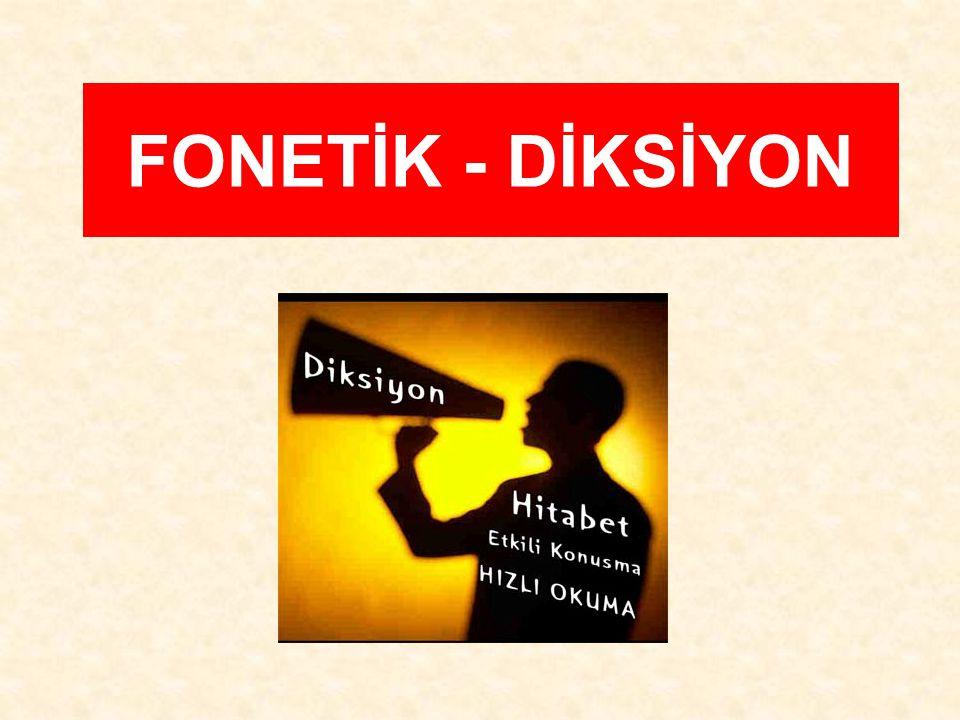 DİKSİYON (Güzel Konuşma Sanatı) Güzel bir söyleyişin esas kurallarını verir ve söylenişte yapılan ihmali yenmeye çalışır.
