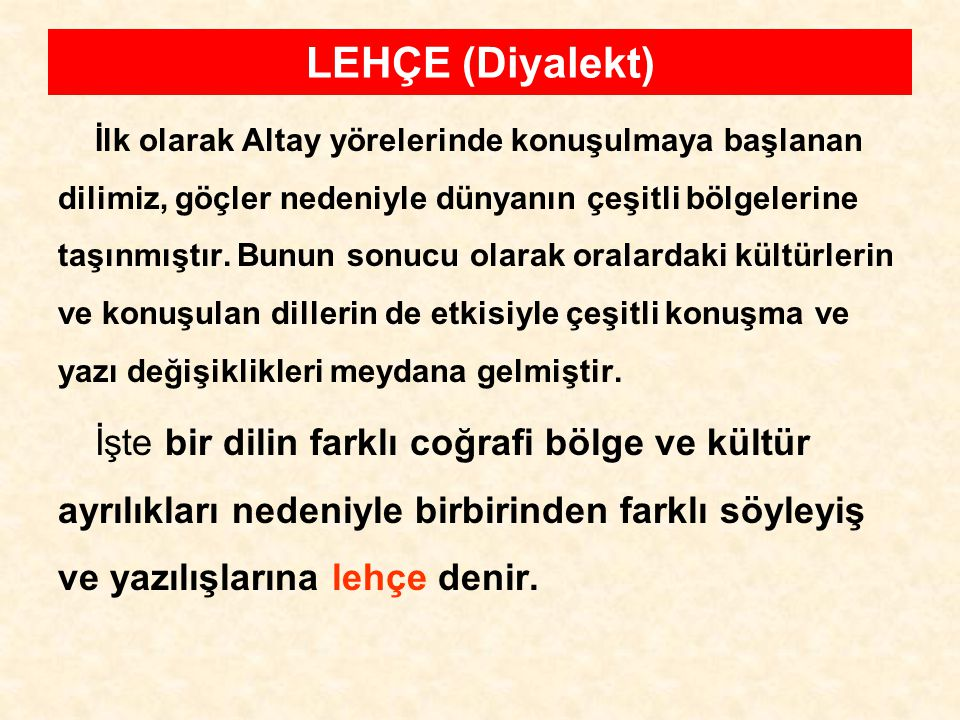Türkçenîn Lehçeleri 1.Anadolu lehçesi 2. Azeri lehçesi 3.