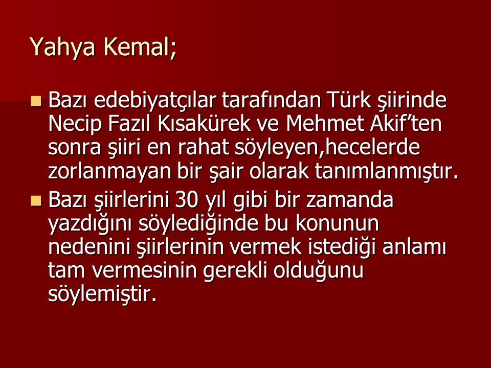  Yahya Kemal şiirlerinde İstanbul'un birçok semtinden bahsetmiştir.Bunların arasında;  Kandilli  Göksu  Kanlıca  İstinye  Üsküdar  Koca Mustafa Paşa  Fenerbahçe  Çamlıca  Çubuklu  Erenköy  Moda  Yakacık şairin hususi övgüsüne mazhar olmuştur.