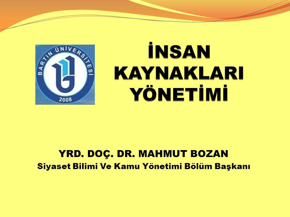 DERS KİTABI VE KAYNAK KİTAPLAR  DERS KİTABI: Nuri Tortop vd, İnsan Kaynakları Yönetimi, Nobel Yayınevi, Ankara, 2013.