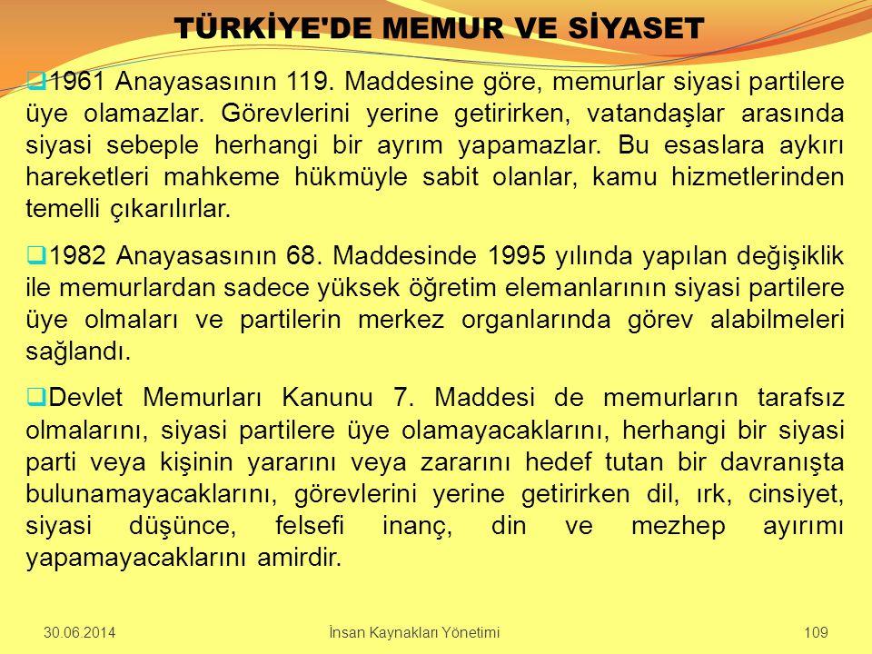 TÜRKİYE'DE MEMUR VE SİYASET  1961 Anayasasının 119. Maddesine göre, memurlar siyasi partilere üye olamazlar. Görevlerini yerine getirirken, vatandaşl