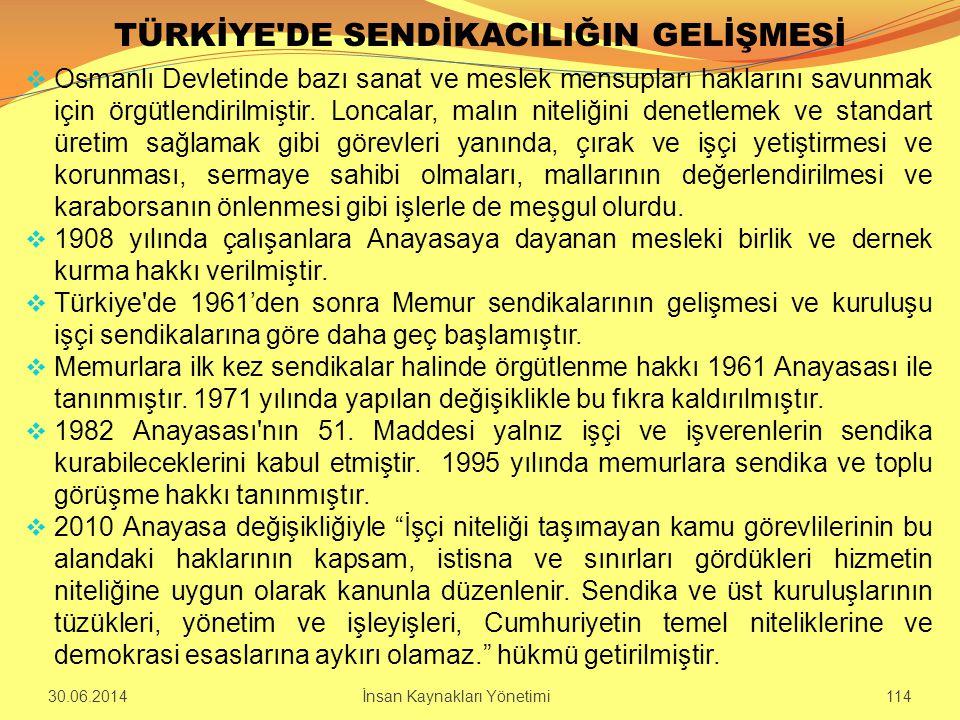 TÜRKİYE'DE SENDİKACILIĞIN GELİŞMESİ  Osmanlı Devletinde bazı sanat ve meslek mensupları haklarını savunmak için örgütlendirilmiştir. Loncalar, malın