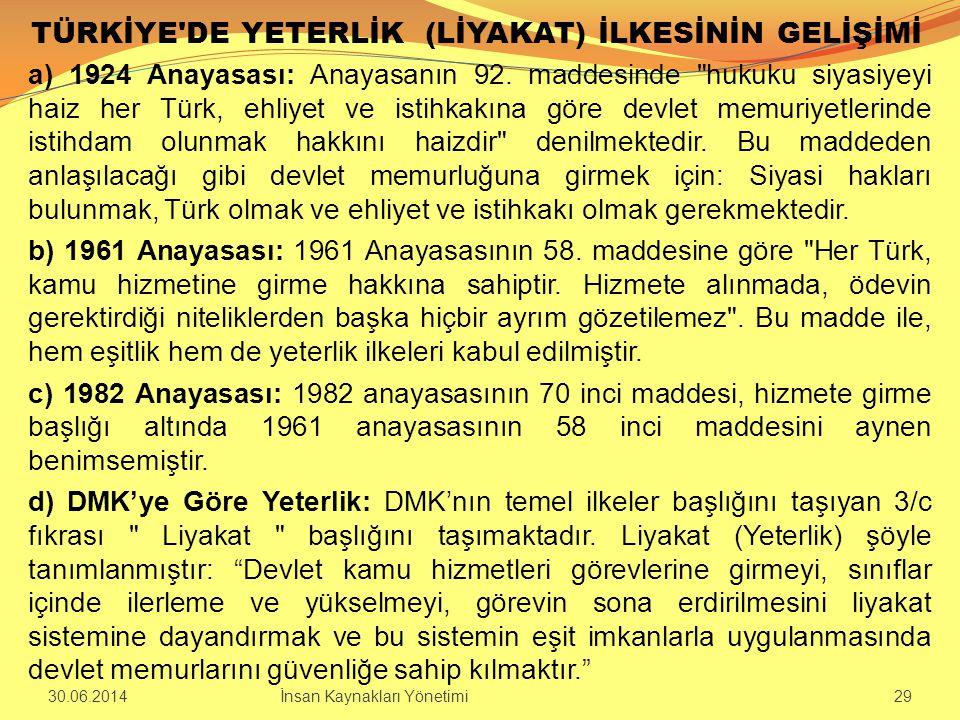 TÜRKİYE'DE YETERLİK (LİYAKAT) İLKESİNİN GELİŞİMİ a) 1924 Anayasası: Anayasanın 92. maddesinde