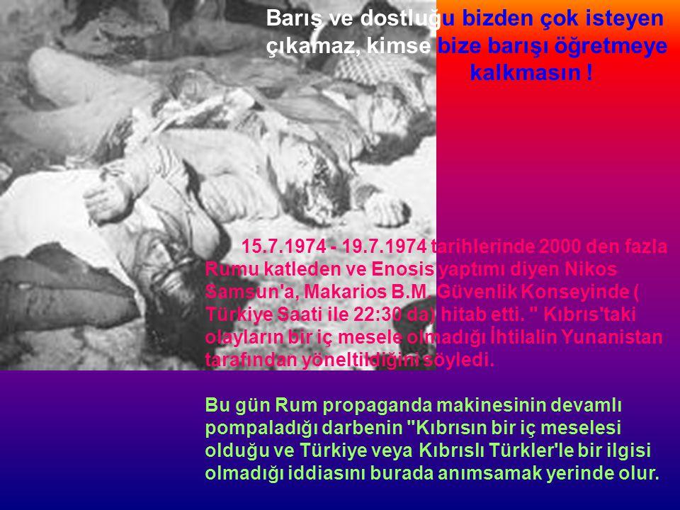 Makarios Yunan cuntasının darbesi bir işgaldir ve sonuçlarından tüm Kıbrıs halkı ve Türkler etkilenecektir.