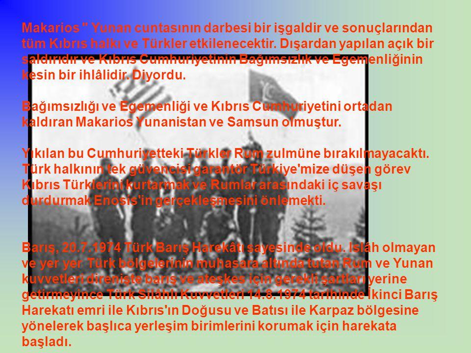 Ancak 14.8.1974 sabahın ilk saatlerinde Atlılar, Sandallar ve Muratağa daki Türkler 25.