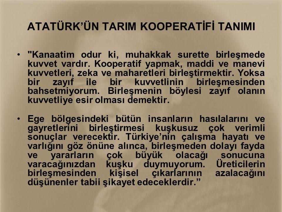 ATATÜRK'ÜN TARIM KOOPERATİFİ TANIMI •