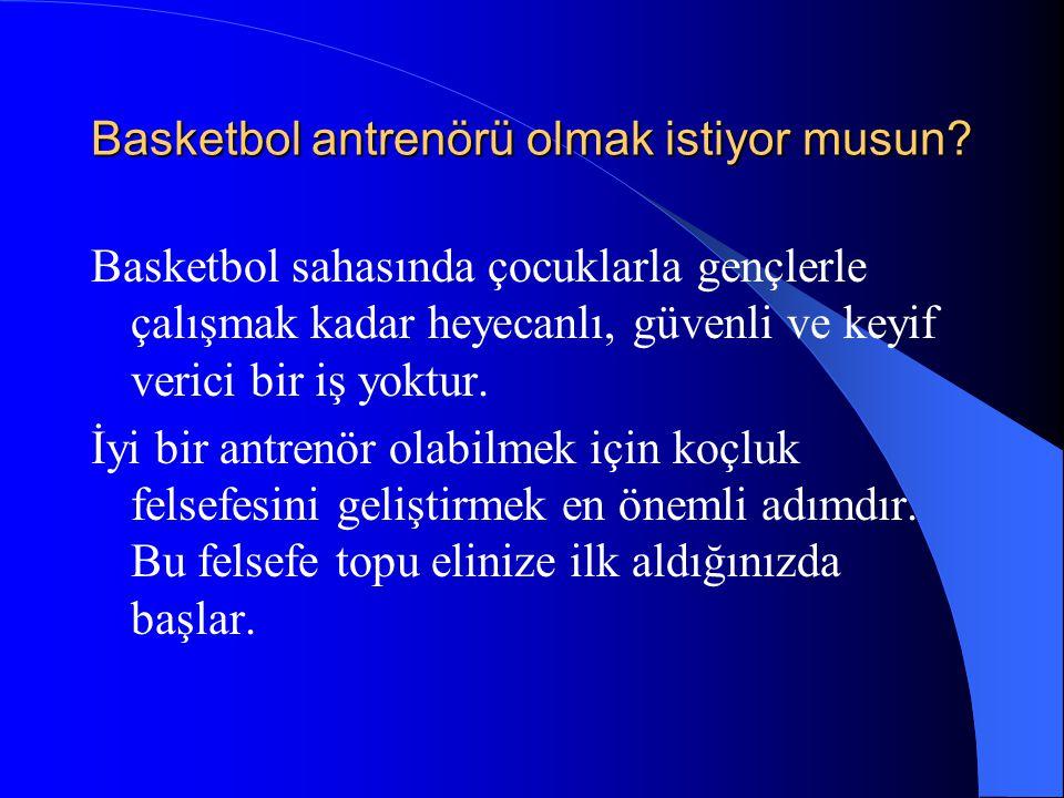 Basketbol antrenörü olmak istiyor musun? Basketbol sahasında çocuklarla gençlerle çalışmak kadar heyecanlı, güvenli ve keyif verici bir iş yoktur. İyi